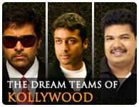 The Dream Teams of Kollywood