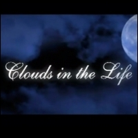 Clouds in the life