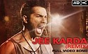 Badlapur - Jee Karda Remix Song