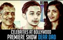 Celebrities at Bollywood premiere show Dear Dad