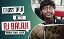 Cross Talk with RJ Balaji - Naanum Rowdy Dhaan