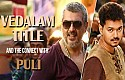 Ajith's Vedalam Title and Vijay's Puli CONNECT - Siva