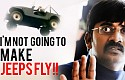 I'm not going to make JEEPS fly! - Karunakaran
