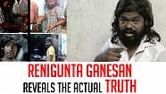 Theepetti Ganesan reveals the actual truth