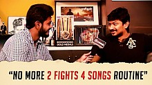 No more 2 FIGHTS 4 SONGS routine - Udhay gets a friendly suggestion