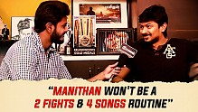 Manithan won't be a 2 FIGHTS & 4 SONGS routine - Udhay