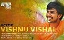"""I do dream of superstardom"" – Vishnu Vishal"