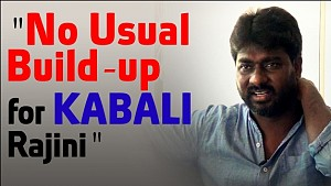 No Usual Build-up for KABALI Rajini - DOP Murali