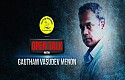 Gautham Menon - Ajith sir should have been in all my films