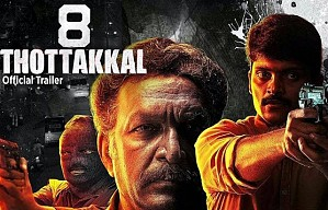 8 Thottakkal Official Trailer