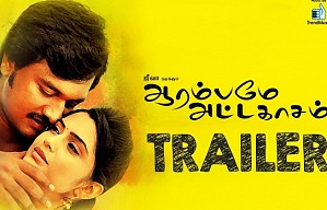 Aarambamey Attakasam Official Trailer