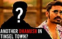 Another Dhanush In Tinsel Town?