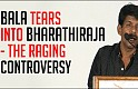 Bala tears into Bharathiraja - The raging controversy