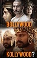 Bollywood or Kollywood?, bollywood, Kollywood