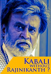 Kabali without Superstar Rajinikanth