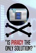 Is Piracy the only solution?