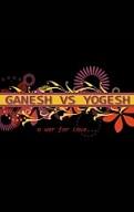 Ganesh vs Yogesh