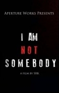 I am not somebody