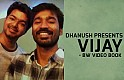 Dhanush presents Vijay - BW Video Book