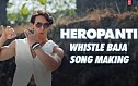 Heropanti - Making Of The Song 'Whistle Baja'