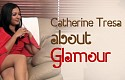 Catherine Tresa about Glamour and her heroes!