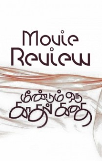 Meendum Oru Kadhal Kadhai Movie Review