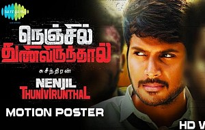 Nenjil Thunivirunthal - Official Motion Poster