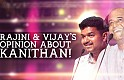 Rajini & Vijay's opinion about Kanithan! - TN Santhosh