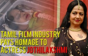 Tamil Film Industry pays homage to Actress Jothilakshmi