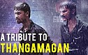 A Tribute to Thangamagan!