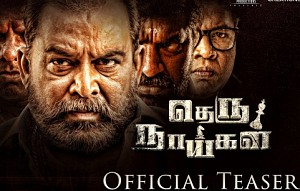 Theru Naaigal Official Teaser