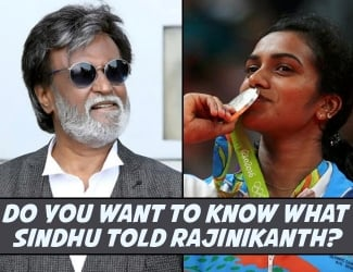 Do you want to know what Sindhu told Rajinikanth?