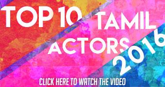 Top 10 Tamil Actors 2016 Mobile News