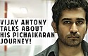 Vijay Antony talks about his Pichaikaran Journey!