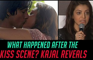 What happened after the KISS SCENE? KAJAL REVEALS