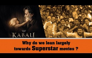 Why do we lean largely towards Superstar movies ?