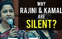 Raadhika - Why RAJINI & KAMAL are SILENT ?