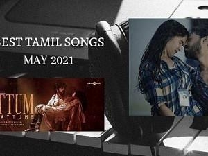 This Lockdown, don't miss out on this list of 15 of BEST TAMIL SONGS - May 2021 edition!