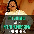 Breaking: It's Vadivelu with Nalan Kumarasamy - Ka Ka Ka Po