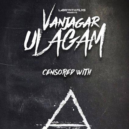 Vanjagar Ulagam gets A certificate