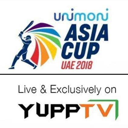 YuppTV bags exclusive digital rights for ASIA CUP 2018