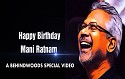 Happy Birthday Mani Ratnam - A Behindwoods Special Video