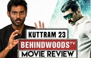 Kuttram 23 Review | Namma Veetu Problem! | Arun Vijay | Behindwoods Review
