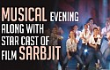Musical Evening Along With Star Cast Of Film Sarbjit